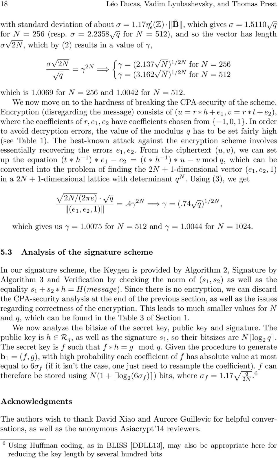 0069 for N = 256 and 1.0042 for N = 512. We now move on to the hardness of breaking the CPA-security of the scheme.