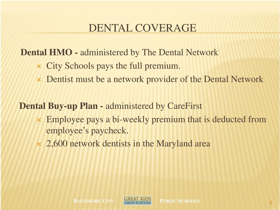 Dentist must be a network provider of the Dental Network Dental Buy-up Plan -