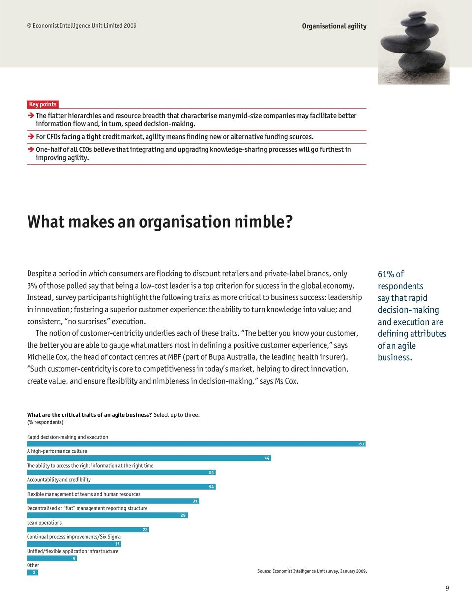 Ë One-half of all CIOs believe that integrating and upgrading knowledge-sharing processes will go furthest in improving agility. What makes an organisation nimble?