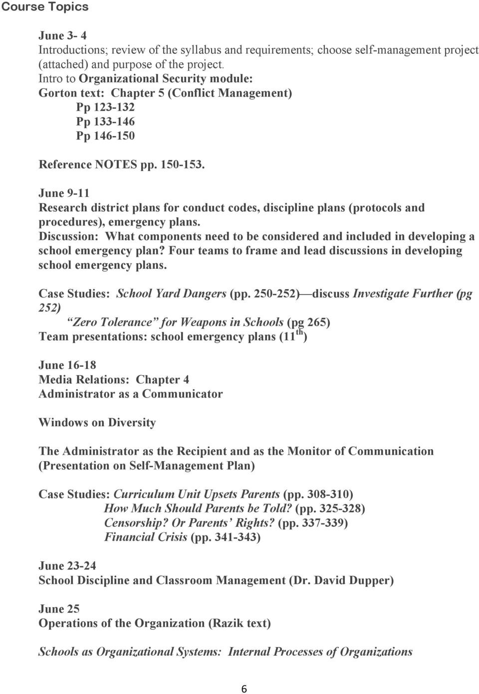 June 9-11 Research district plans for conduct codes, discipline plans (protocols and procedures), emergency plans.