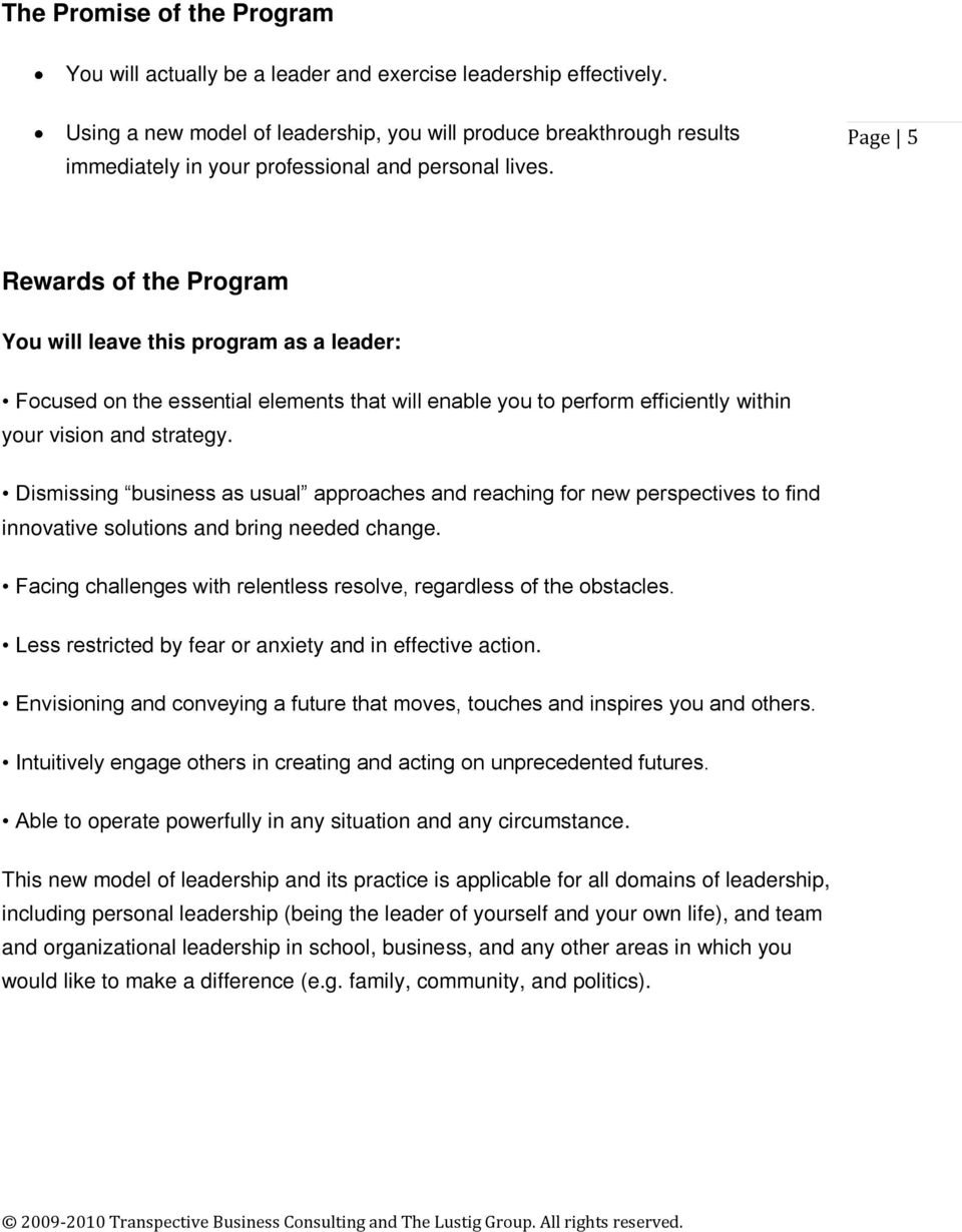 Page 5 Rewards of the Program You will leave this program as a leader: Focused on the essential elements that will enable you to perform efficiently within your vision and strategy.