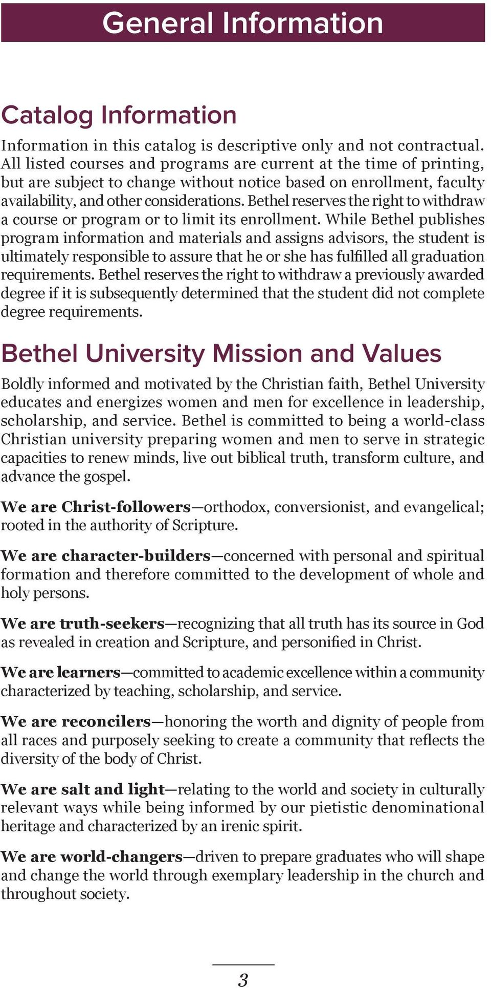 Bethel reserves the right to withdraw a course or program or to limit its enrollment.