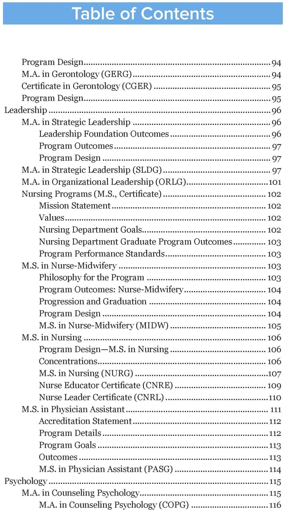 .. 102 Mission Statement... 102 Values... 102 Nursing Department Goals... 102 Nursing Department Graduate Program Outcomes... 103 Program Performance Standards... 103 M.S. in Nurse-Midwifery.