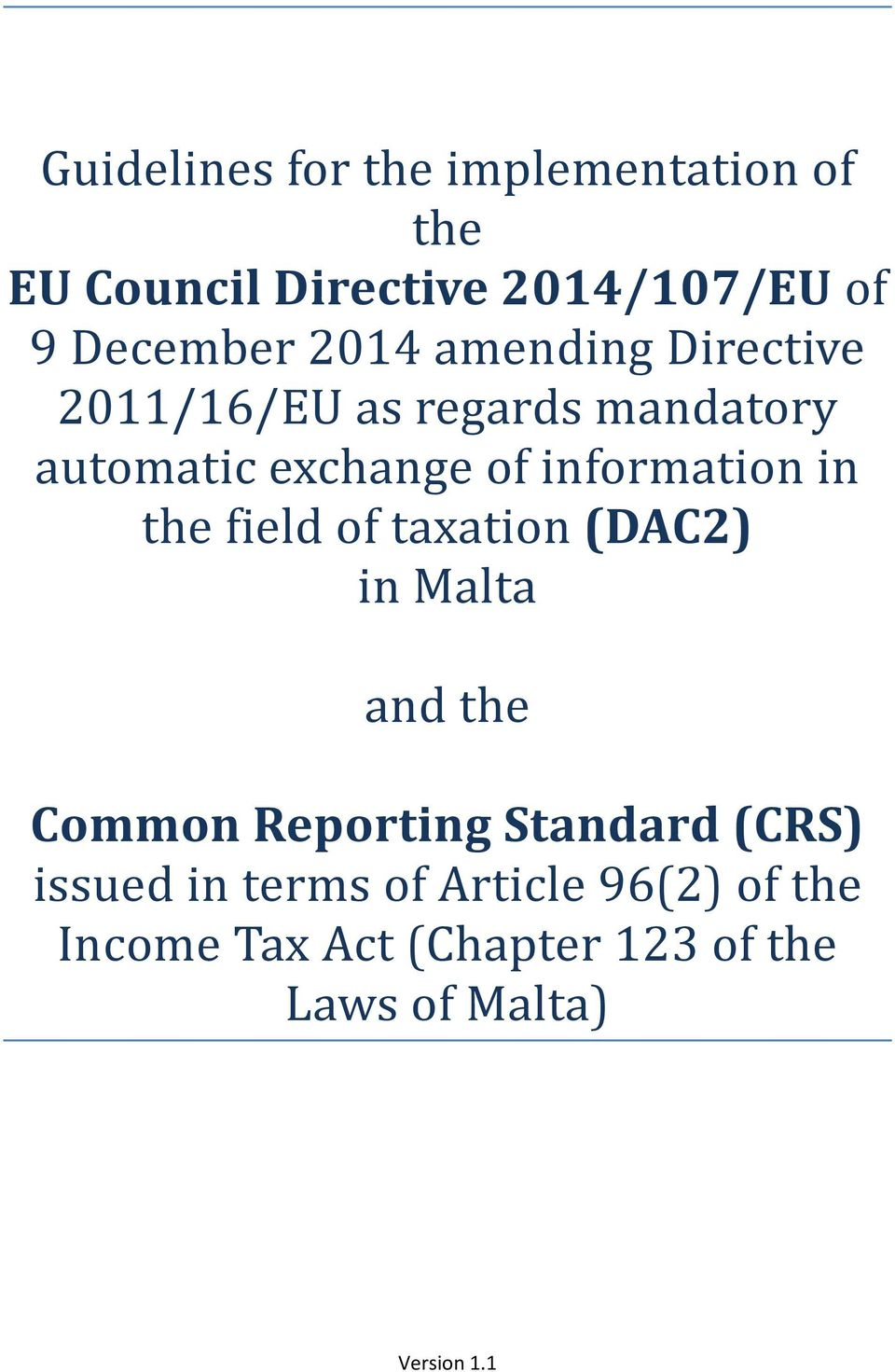 in the field of taxation (DAC2) in Malta and the Common Reporting Standard (CRS) issued