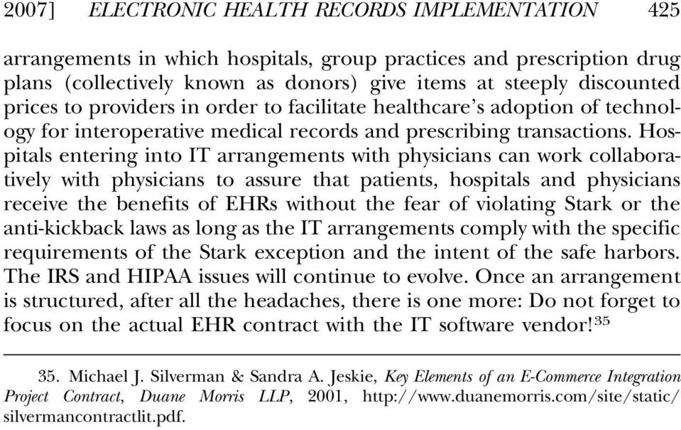 Hospitals entering into IT arrangements with physicians can work collaboratively with physicians to assure that patients, hospitals and physicians receive the benefits of EHRs without the fear of