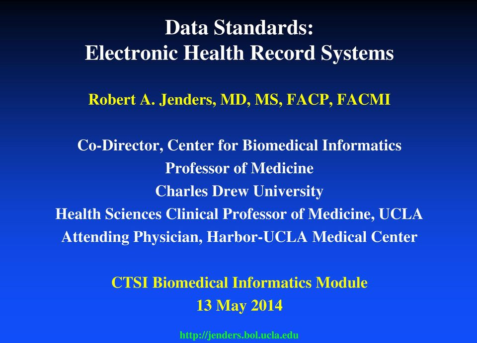 Medicine Charles Drew University Health Sciences Clinical Professor of Medicine, UCLA