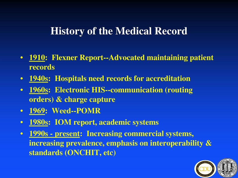 charge capture 1969: Weed--POMR 1980s: IOM report, academic systems 1990s - present: Increasing