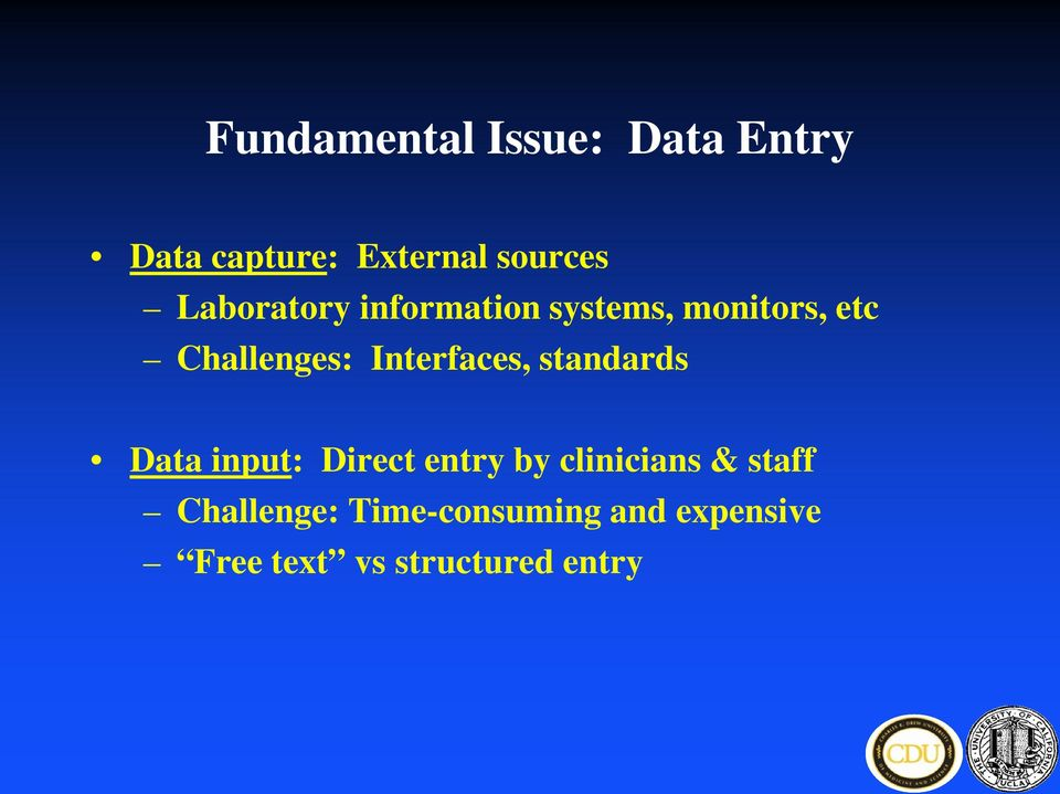 Interfaces, standards Data input: Direct entry by clinicians &