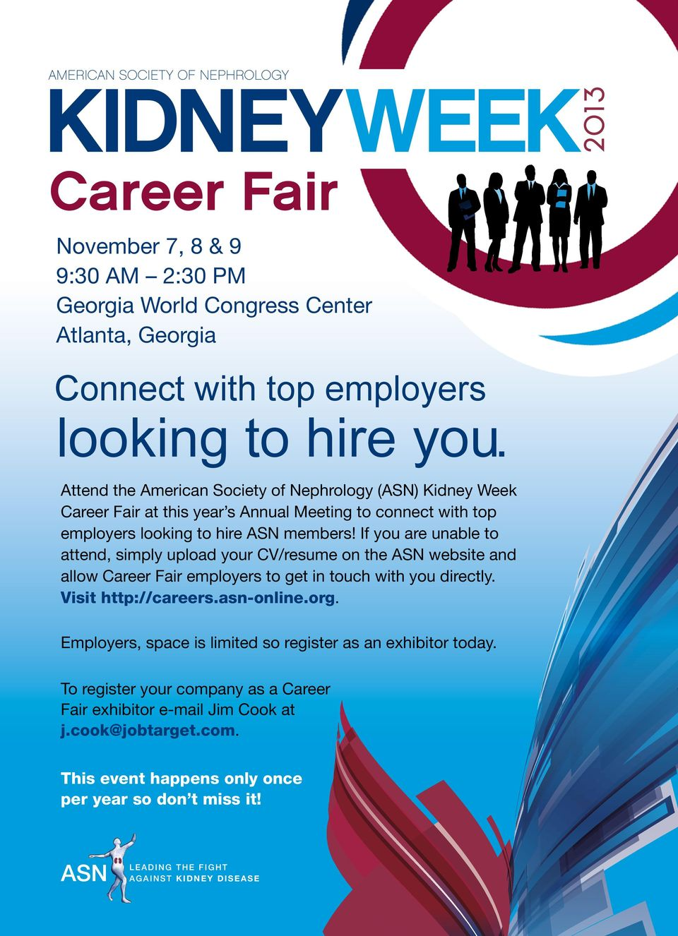 If you are unable to attend, simply upload your CV/resume on the ASN website and allow Career Fair employers to get in touch with you directly. Visit http://careers.asn-online.org.
