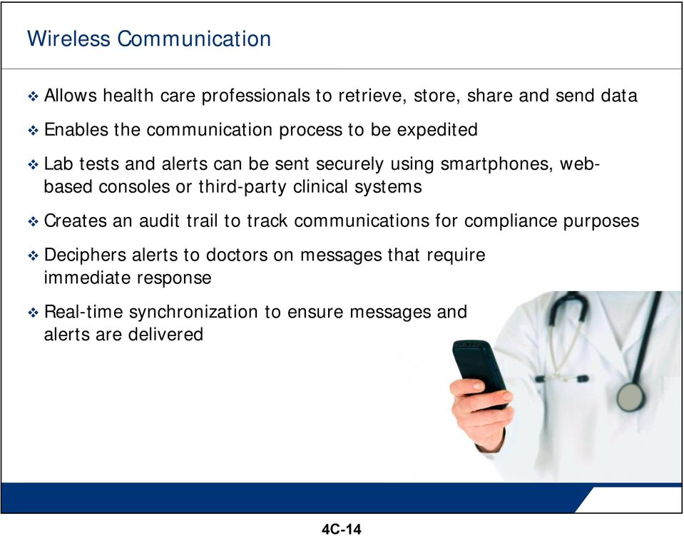 or third-party clinical systems Creates an audit trail to track communications for compliance purposes Deciphers