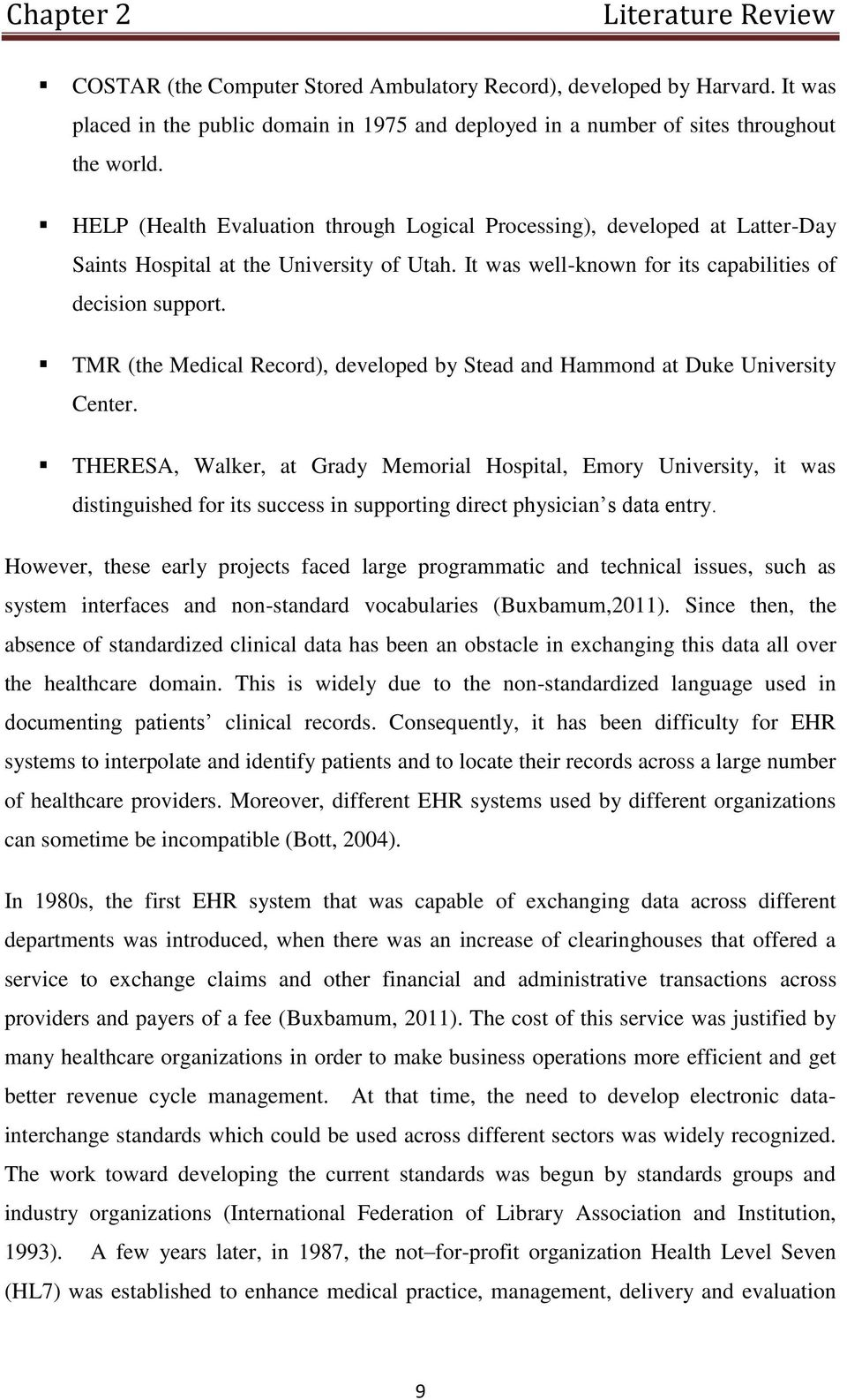 TMR (the Medical Record), developed by Stead and Hammond at Duke University Center.