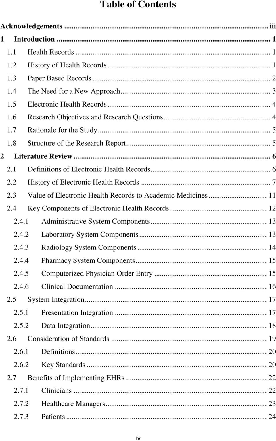 1 Definitions of Electronic Health Records... 6 2.2 History of Electronic Health Records... 7 2.3 Value of Electronic Health Records to Academic Medicines... 11 2.