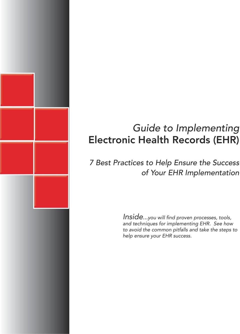 ..you will find proven processes, tools, and techniques for implementing EHR.
