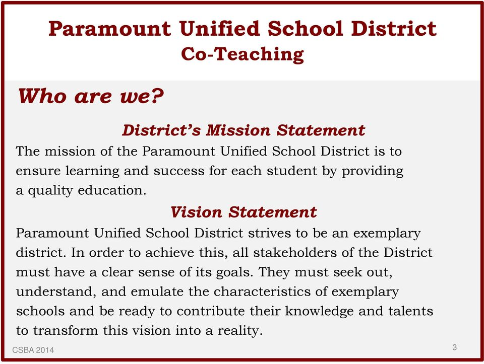 providing a quality education. Vision Statement Paramount Unified School District strives to be an exemplary district.