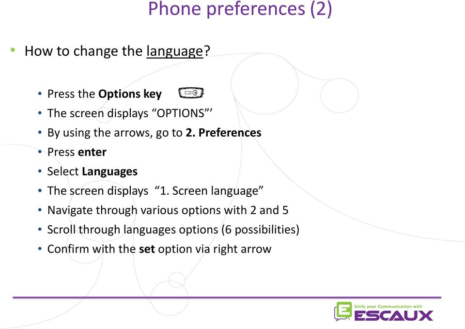 Preferences Press enter Select Languages The screen displays 1.