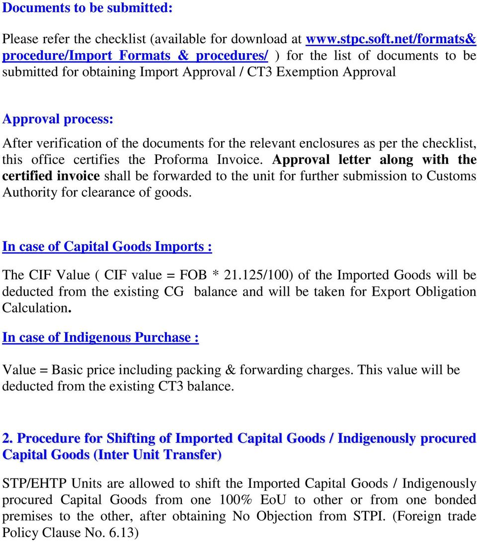 In case of Capital Goods Imports : The CIF Value ( CIF value = FOB * 21.