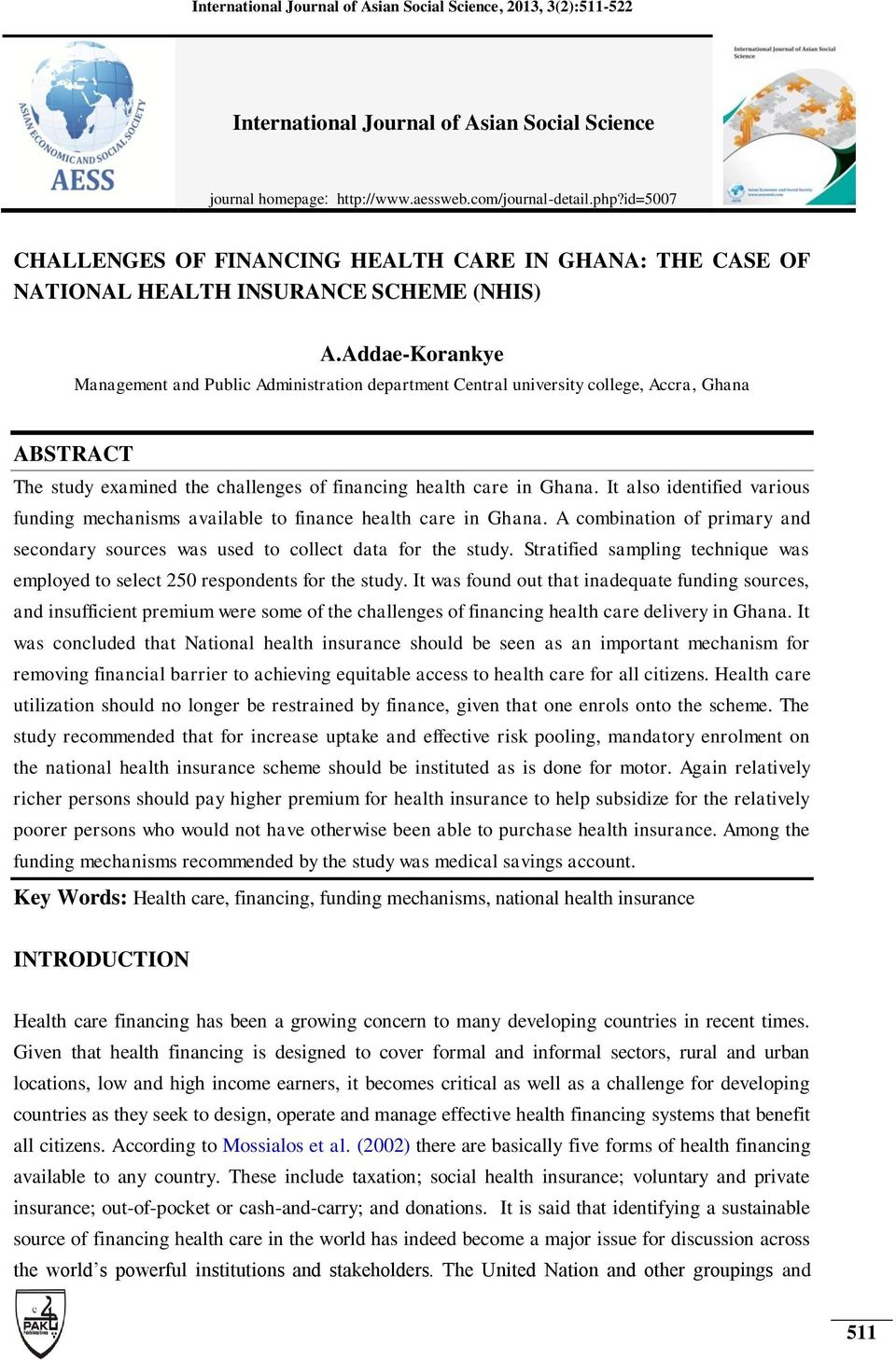 Addae-Korankye Management and Public Administration department Central university college, Accra, Ghana ABSTRACT The study examined the challenges of financing health care in Ghana.