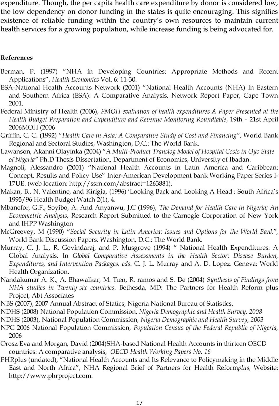 References Berman, P. (1997) NHA in Developing Countries: Appropriate Methods and Recent Applications, Health Economics Vol. 6: 11-30.
