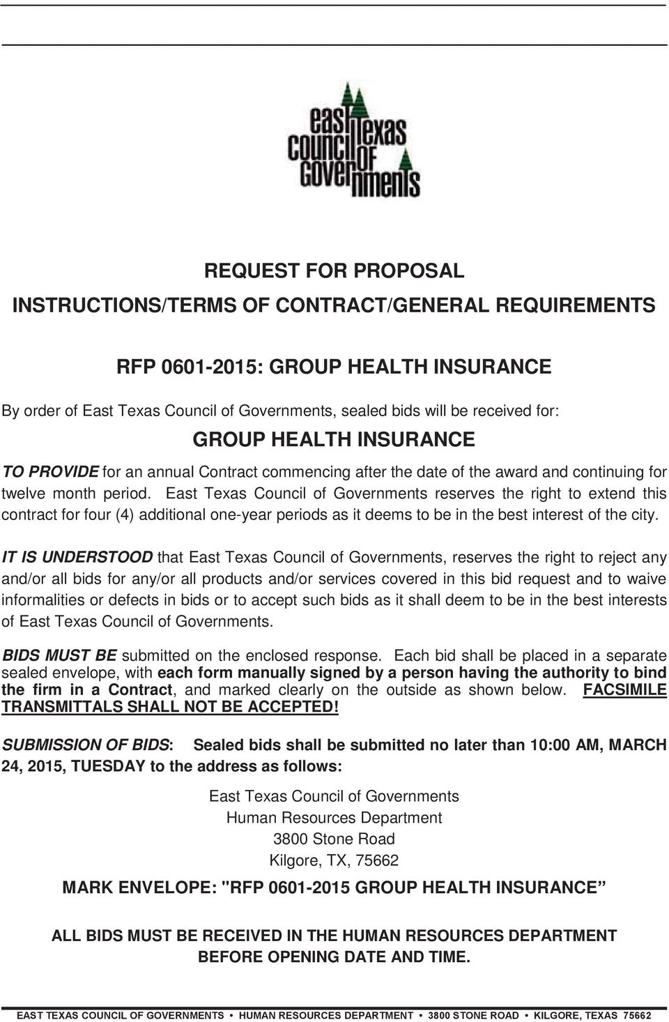East Texas Council of Governments reserves the right to extend this contract for four (4) additional one-year periods as it deems to be in the best interest of the city.
