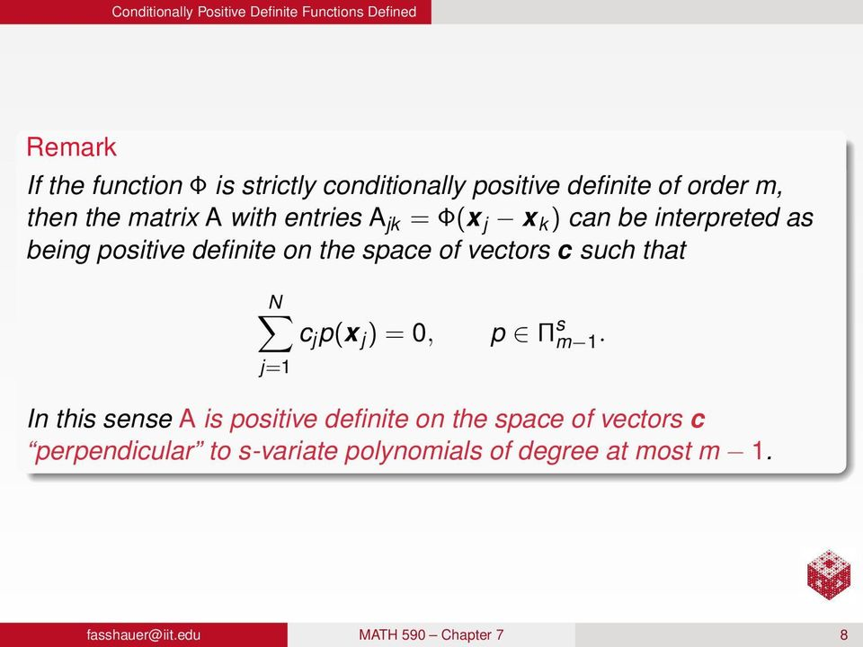 definite on the space of vectors c such that N c j p(x j ) = 0, p Π s m 1.
