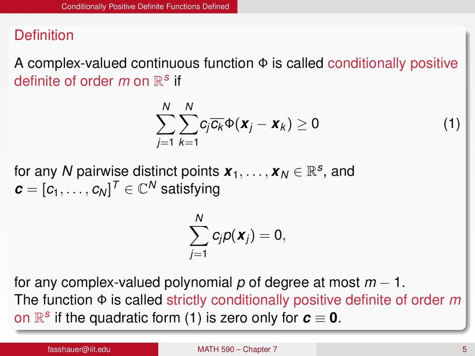 .., c N ] T C N satisfying N c j p(x j ) = 0, j=1 for any complex-valued polynomial p of degree at most m 1.