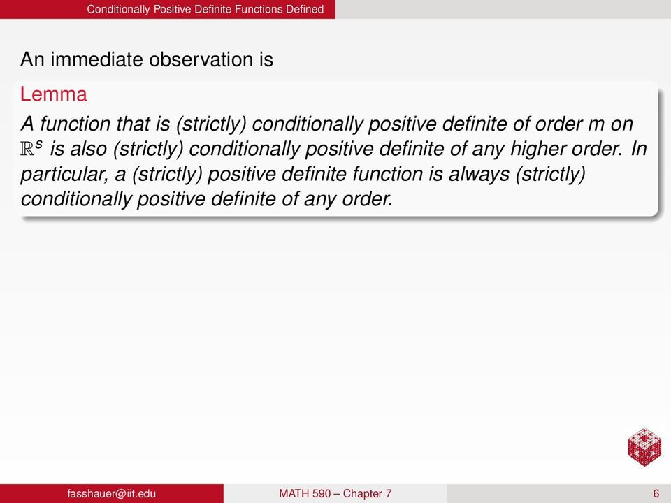conditionally positive definite of any higher order.