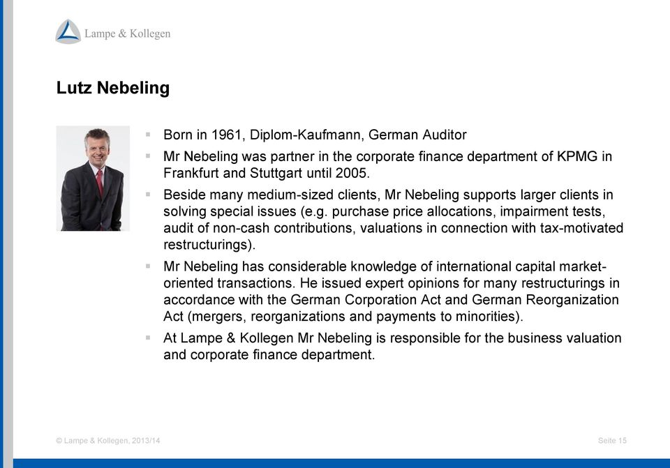 Mr Nebeling has considerable knowledge of international capital marketoriented transactions.