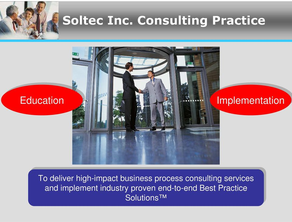 To To deliver high-impact business process
