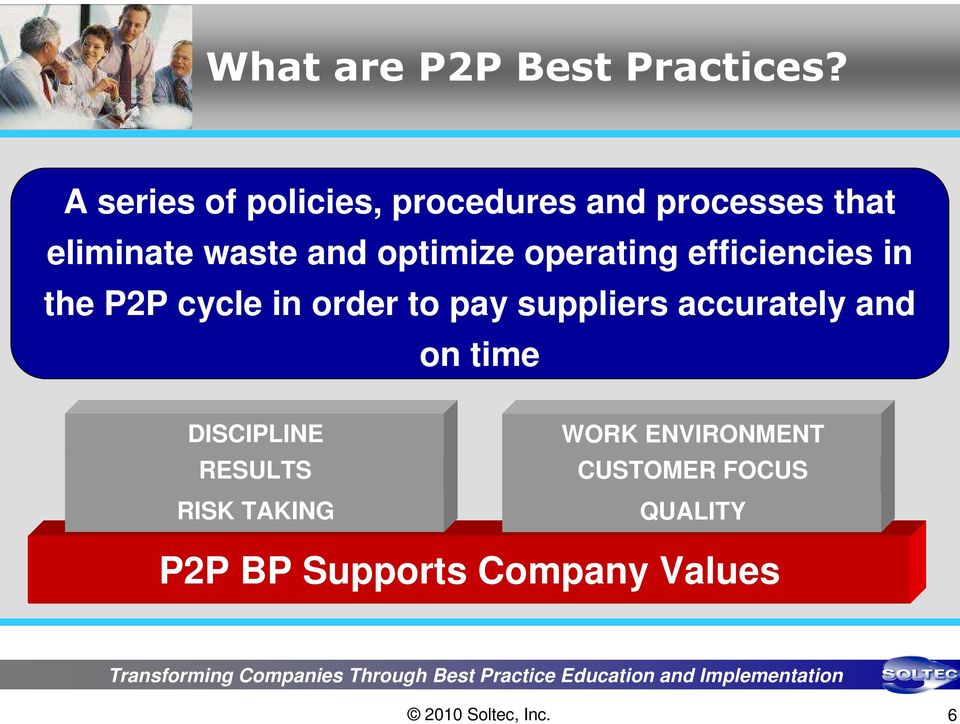 optimize operating efficiencies in the P2P cycle in order to pay suppliers