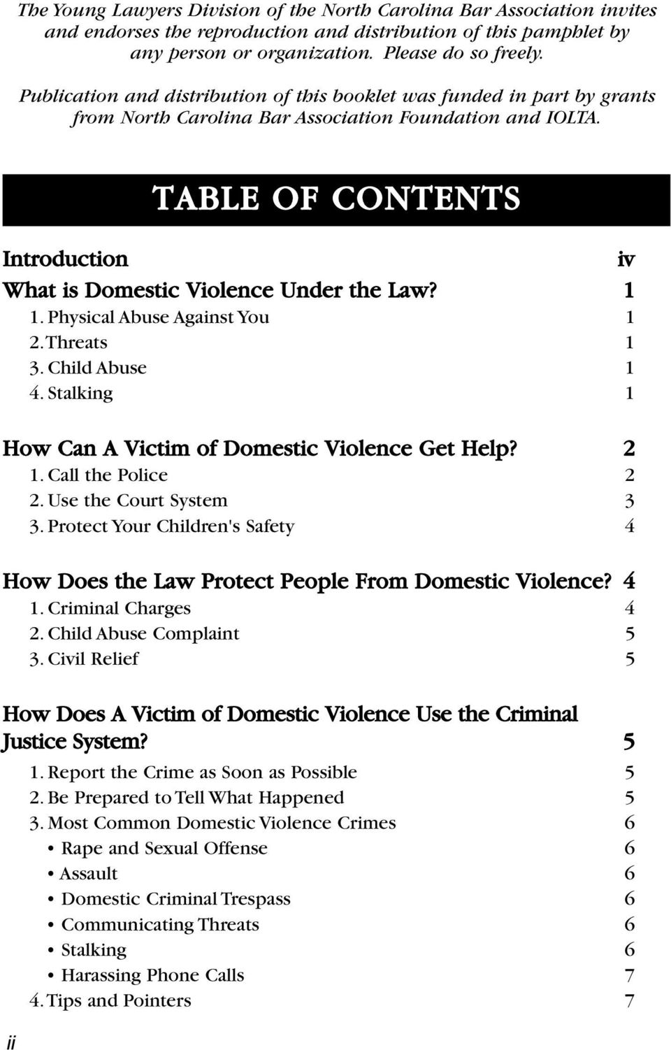 TABLE OF CONTENTS Introduction iv What is Domestic Violence Under the Law? 1 1. Physical Abuse Against You 1 2.Threats 1 3. Child Abuse 1 4. Stalking 1 How Can A Victim of Domestic Violence Get Help?