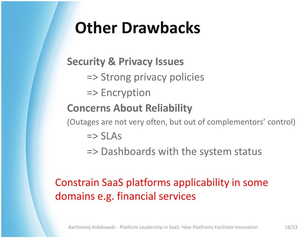 with the system status Constrain SaaS platforms applicability in some domains e.g.