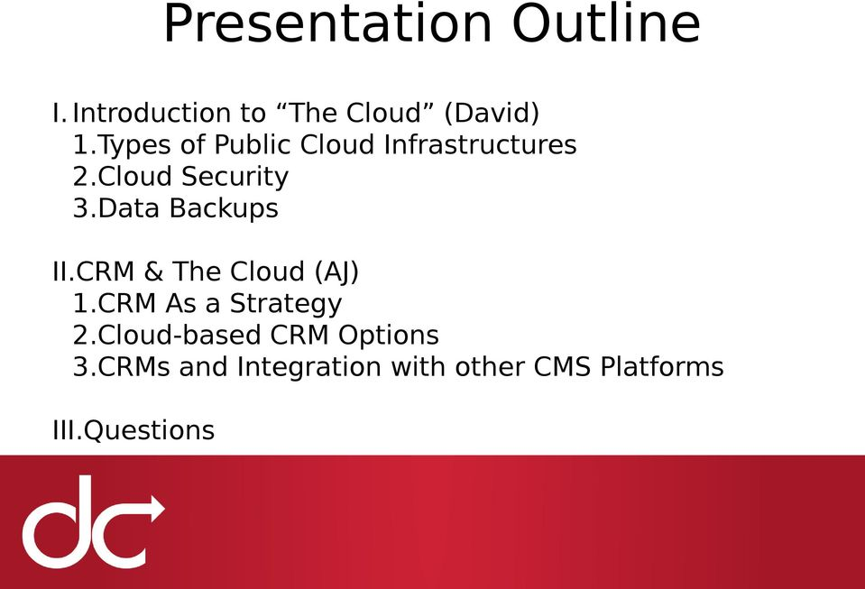 Data Backups II.CRM & The Cloud (AJ) 1.CRM As a Strategy 2.