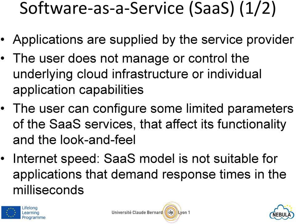 configure some limited parameters of the SaaS services, that affect its functionality and the