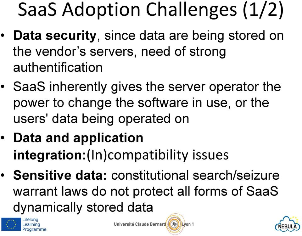 use, or the users' data being operated on Data and application integration:(in)compatibility issues