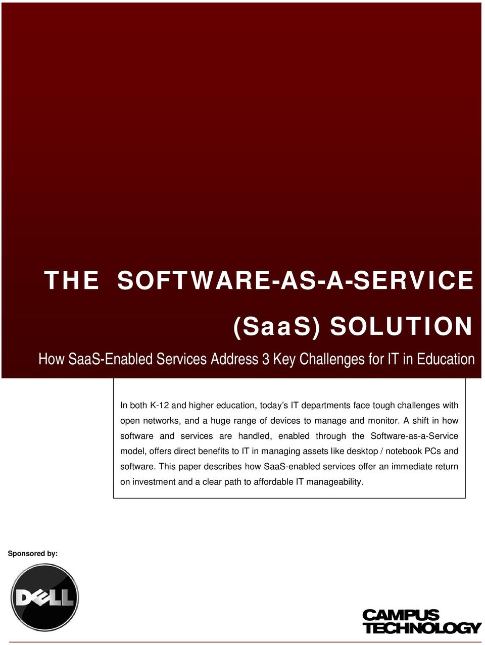 A shift in how software and services are handled, enabled through the Software-as-a-Service model, offers direct benefits to IT in managing assets