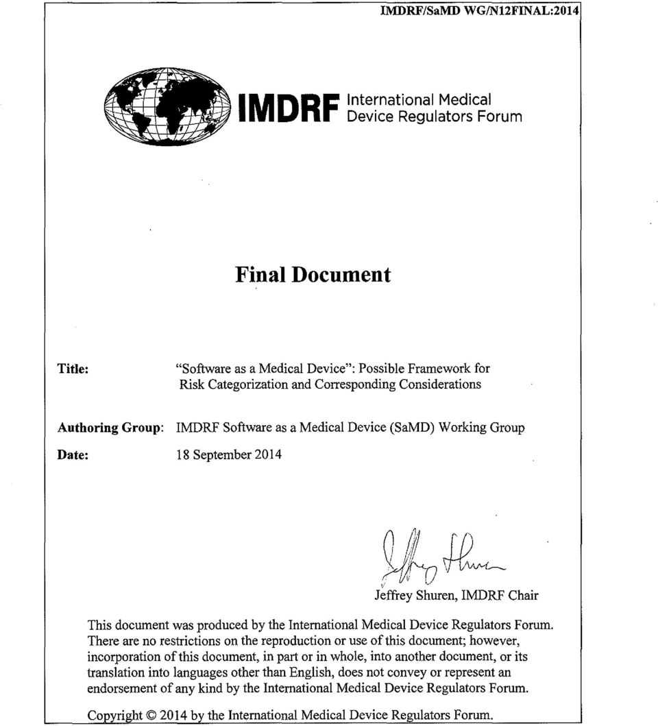 L_ Jeffrey Shuren, IMDRF Chair This document was produced by the International Medical Device Regulators Forum.