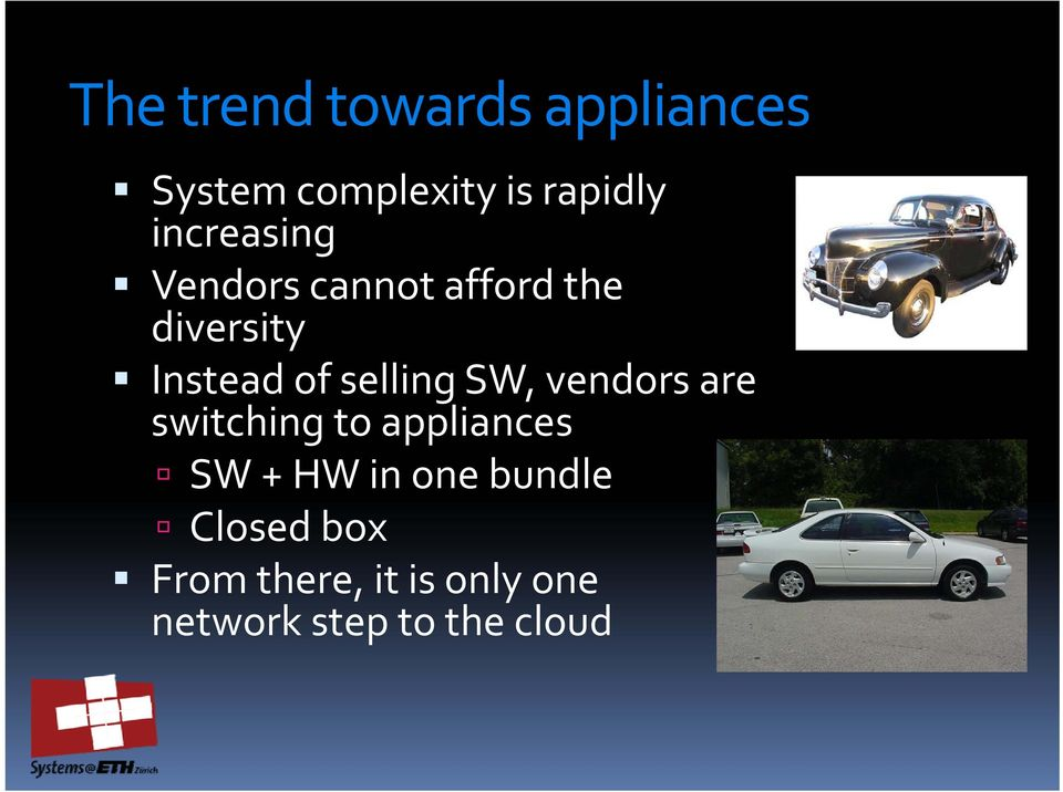 selling SW, vendors are switching to appliances SW + HW in one