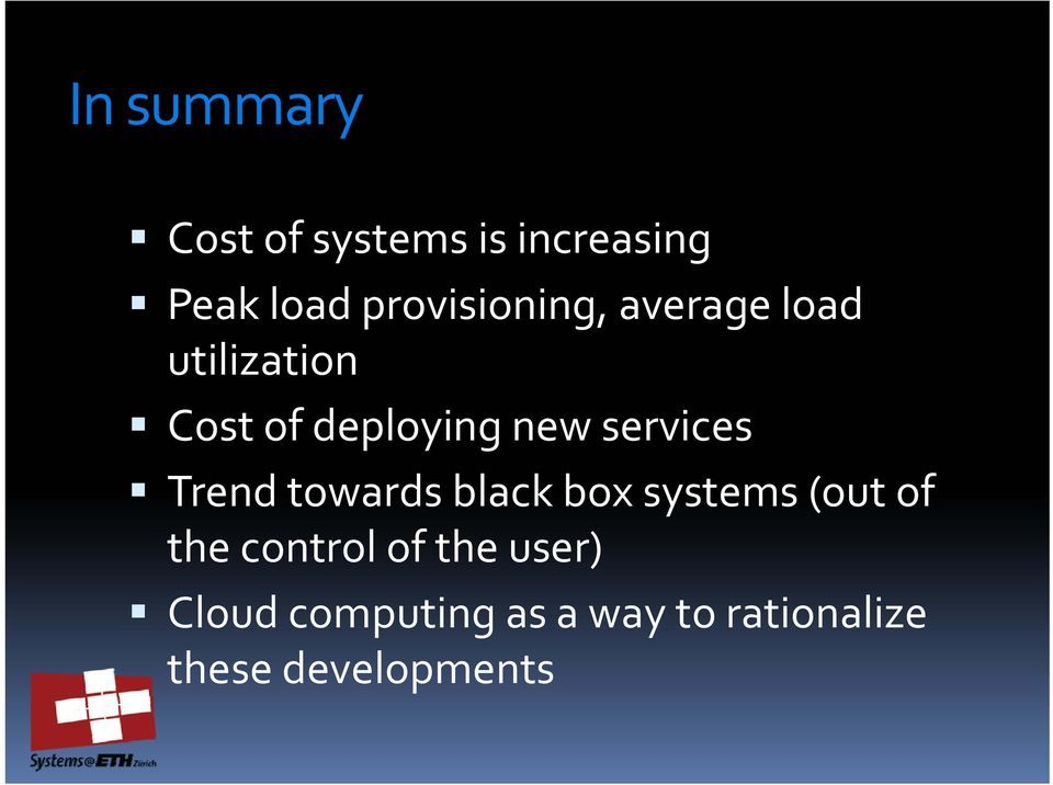 services Trend towards black box systems (out of the control