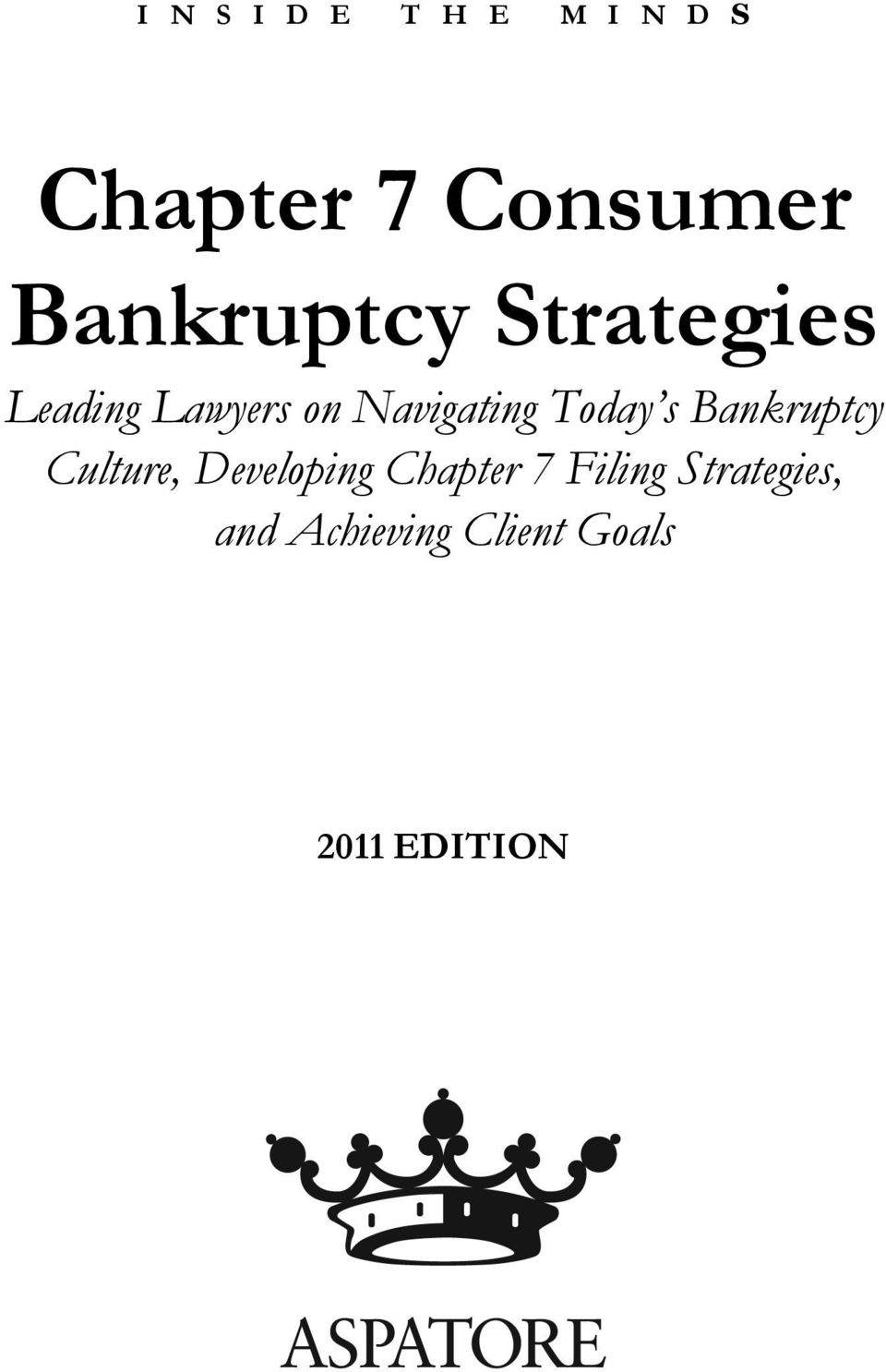 Today s Bankruptcy Culture, Developing Chapter 7