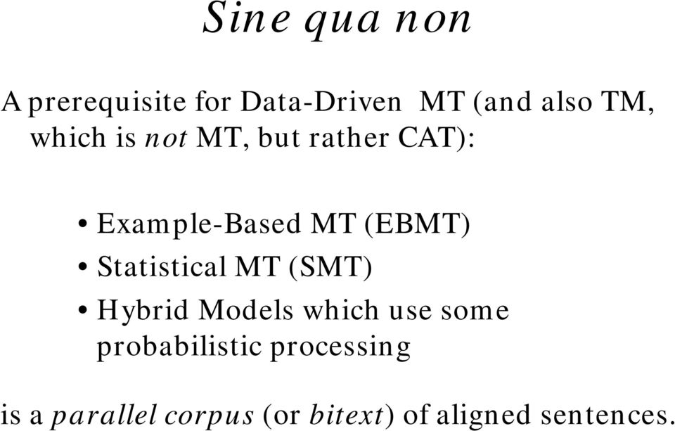 Statistical MT (SMT) Hybrid Models which use some