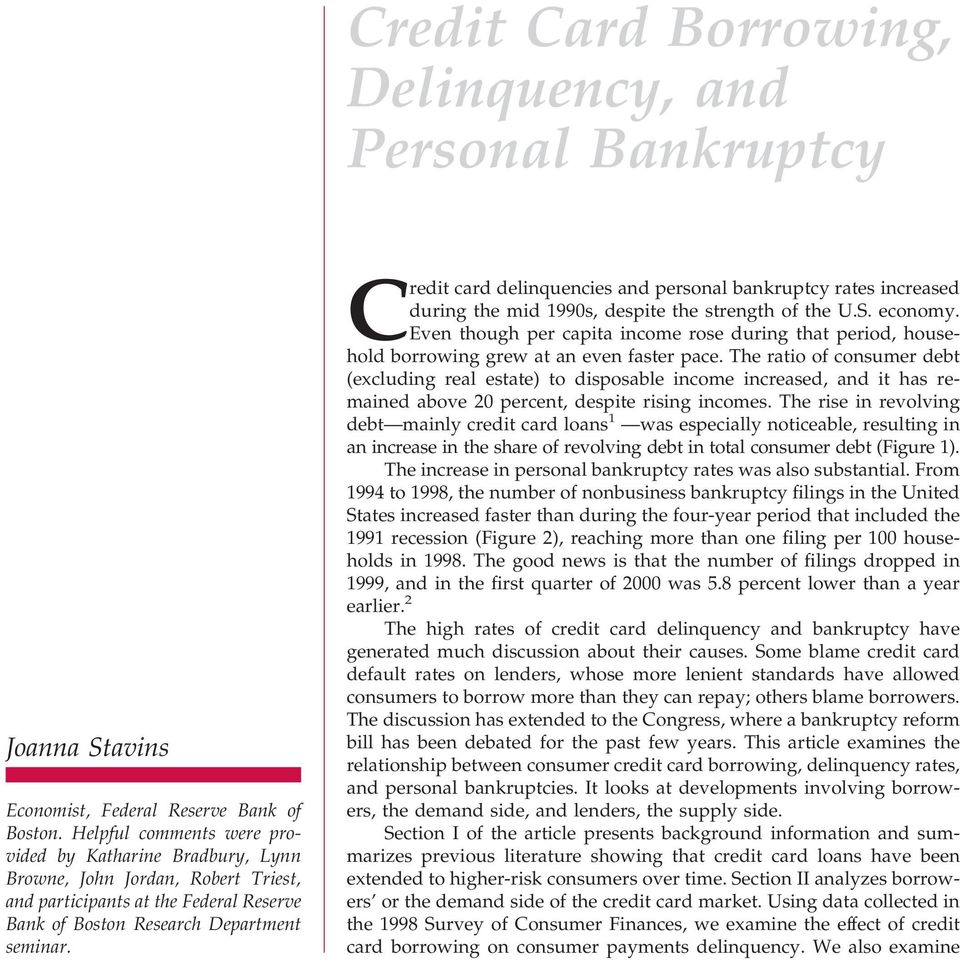 Credit card delinquencies and personal bankruptcy rates increased during the mid 1990s, despite the strength of the U.S. economy.
