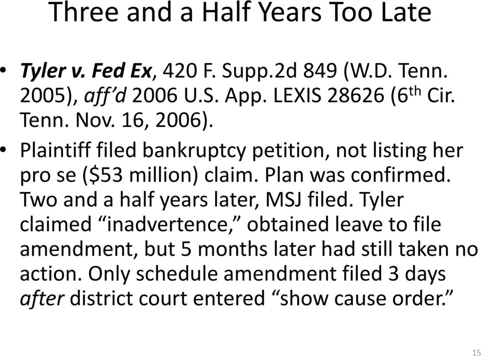 Plaintiff filed bankruptcy petition, not listing her pro se ($53 million) claim. Plan was confirmed.
