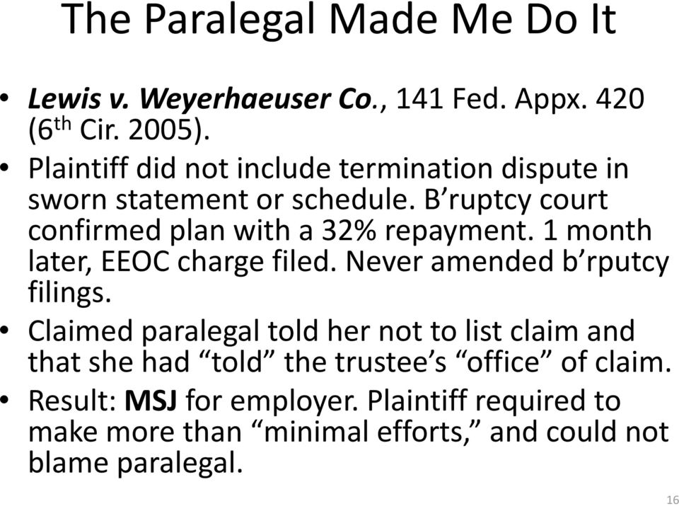 B ruptcy court confirmed plan with a 32% repayment. 1 month later, EEOC charge filed. Never amended b rputcy filings.