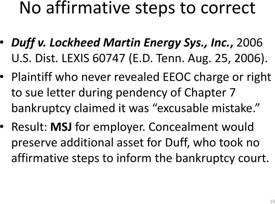 Plaintiff who never revealed EEOC charge or right to sue letter during pendency of Chapter 7 bankruptcy