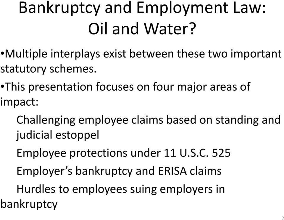 This presentation focuses on four major areas of impact: Challenging employee claims based on