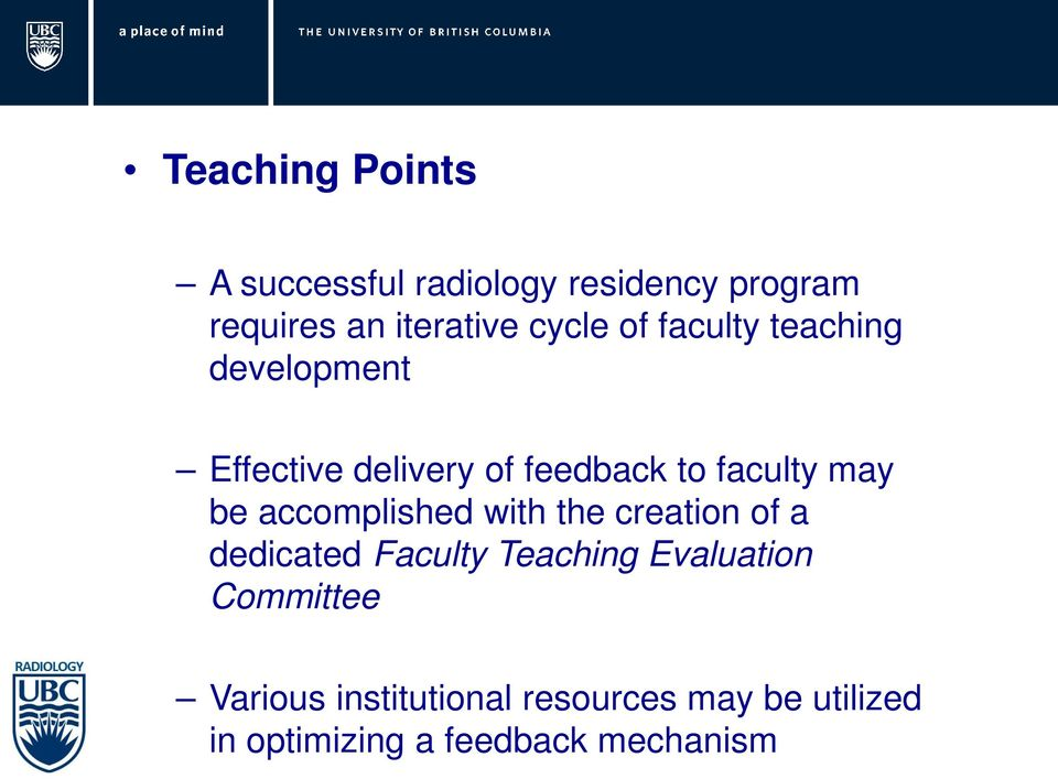 may be accomplished with the creation of a dedicated Faculty Teaching Evaluation