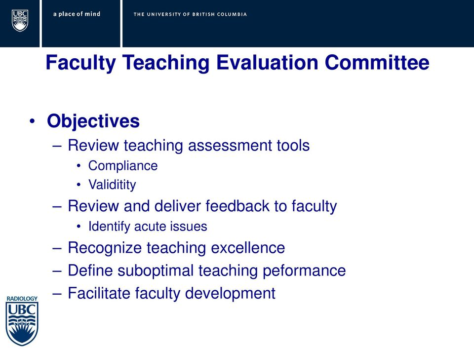 feedback to faculty Identify acute issues Recognize teaching
