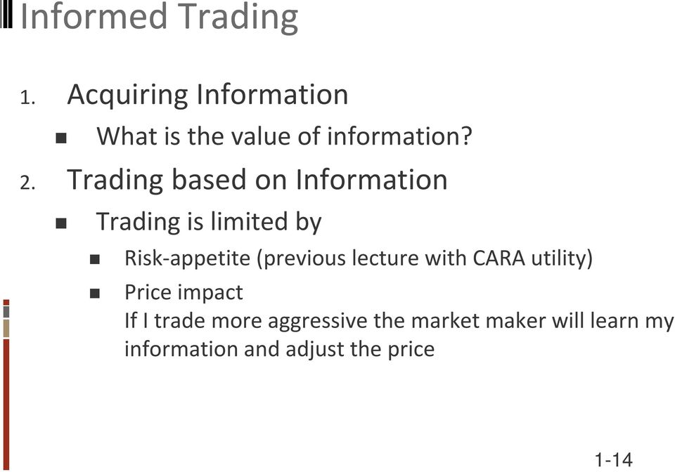 Trading based on Information Trading is limited by Risk appetite i