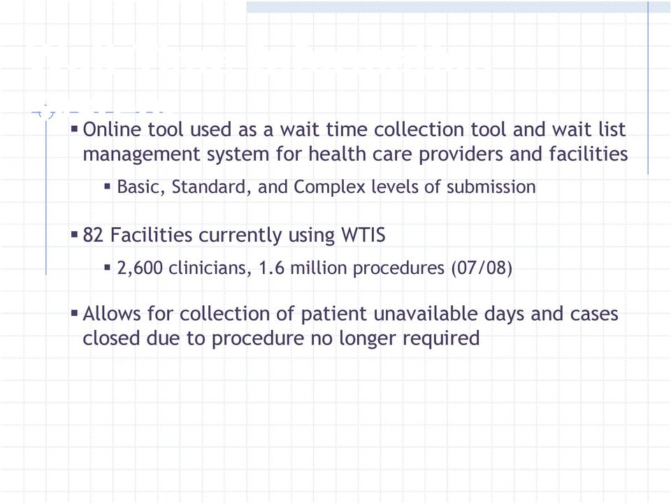 of submission 82 Facilities currently using WTIS 2,600 clinicians, 1.