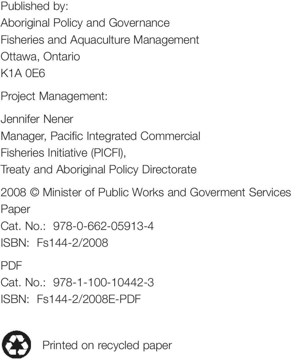Treaty and Aboriginal Policy Directorate 2008 Minister of Public Works and Goverment Services Paper Cat. No.